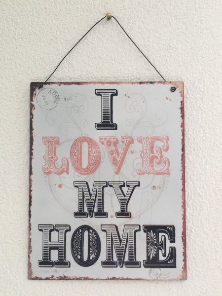 Schild I love my home