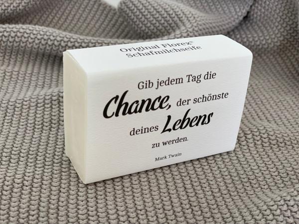 """Seife/Schafmilchseife """"Gib jedem Tag die Chance..."""" - Florex"""